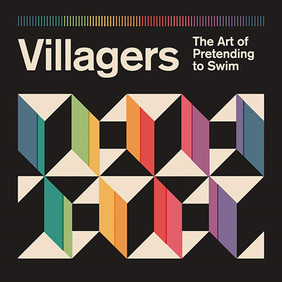 VILLAGERS - The Art Of Pretending To Swim (septembre 2018)
