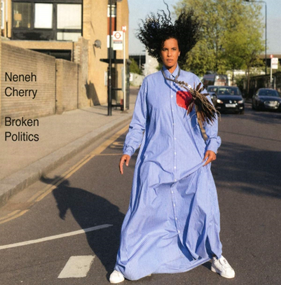 NENEH CHERRY - Broken Politics (octobre 2018)