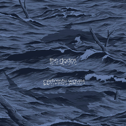THE DODOS - Certainty Waves (octobre 2018)