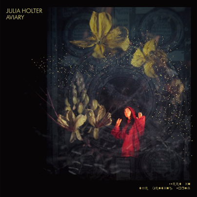 JULIA HOLTER - Aviary (octobre 2018)