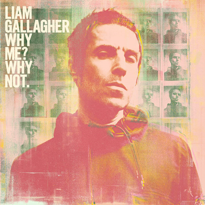 LIAM GALLAGHER - Why Me? Why Not (septembre 2019)
