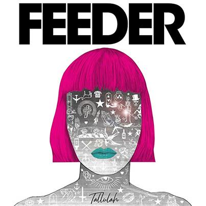 FEEDER - Tallulah (aout 2019)