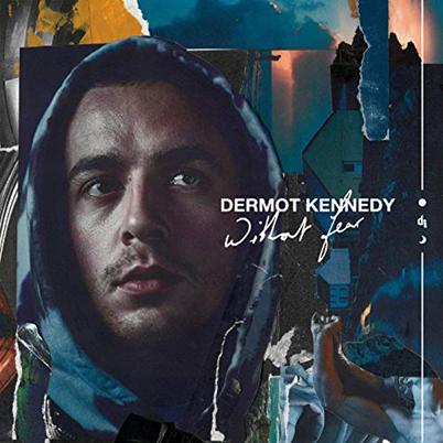 DERMOT KENNEDY - Without Fear (octobre 2019)