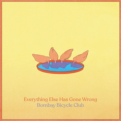 BOMBAY BICYCLE CLUB - Everything Else Has Gone Wrong (janvier 2020)