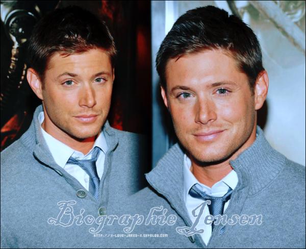~ Supernatural ♥ Misha, Jared et Jensen ; des anges du bonheur ♥ ~  ♦ Article ; Biographie Jensen Ackles