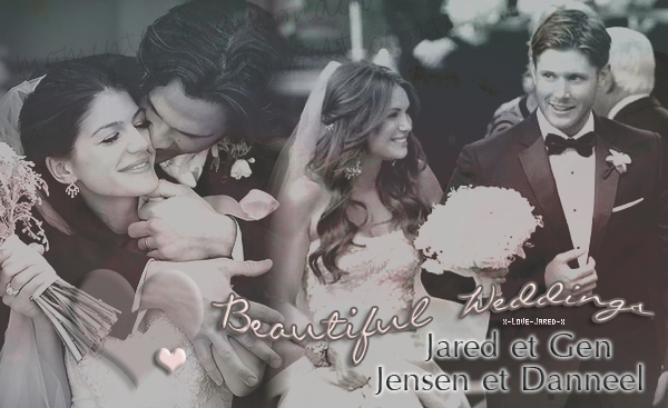 ~ Supernatural ♥ Misha, Jared et Jensen ; des anges du bonheur ♥ ~  ♦ Article ; Weddings : Jensen/Danneel - Jared/Geneviève