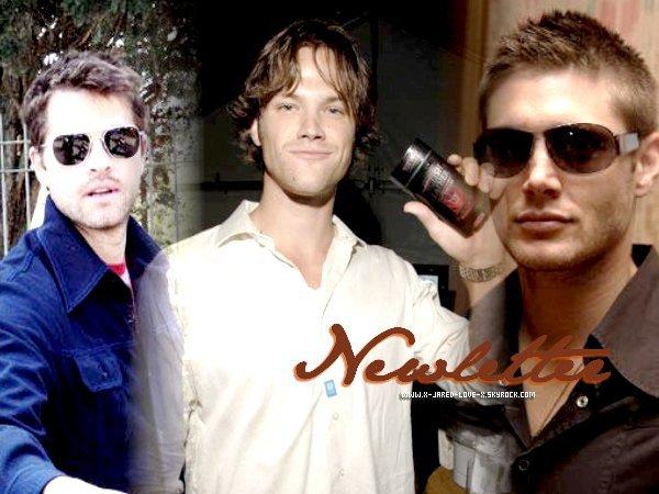 ~ Supernatural ♥ Misha, Jared et Jensen ; des anges du bonheur ♥ ~  ♦ Article ; Newsletter