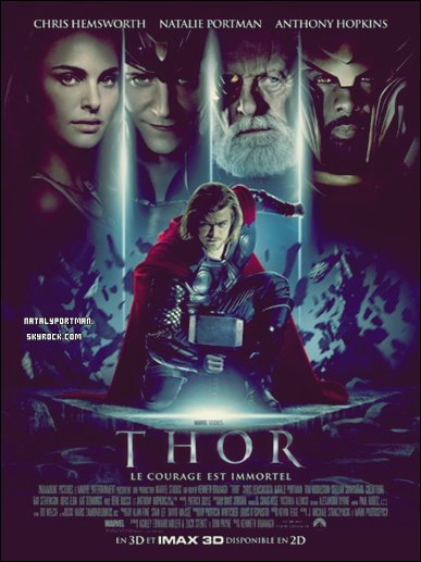 Cinema : T H O R sorti le 28 Avril avec Chris Hemsworth, Natalie Portman et Anthony Hopkins.