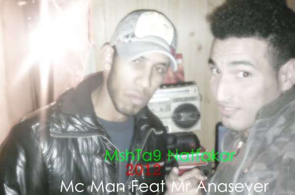 Mc Man ft mr Anasever - MshTa9 Natfakar 2012 (2012)