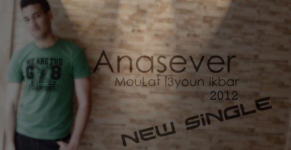 Mr Anasever - MouLat l3youn lkbar 2012 (2012)