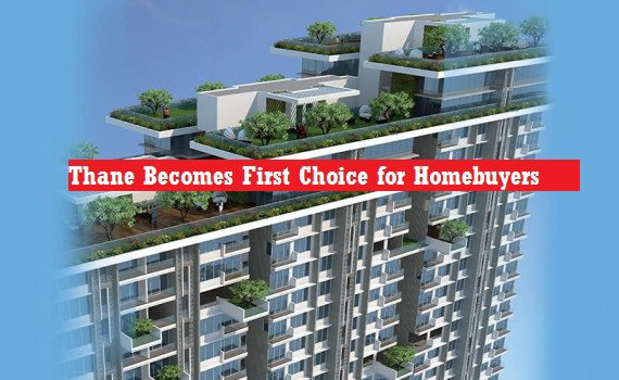 Thane Becomes First Choice for Homebuyers
