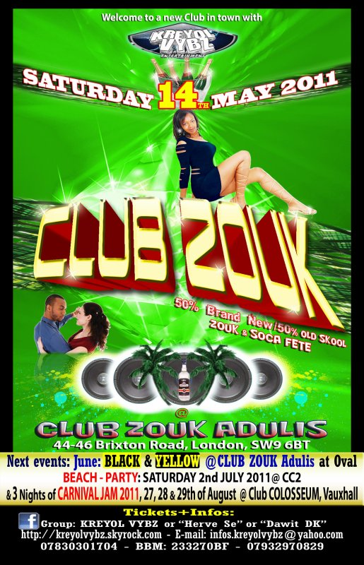 CLUB ZOUK Adulis will be back SATURDAY 14th May 2011, for a special 50 / 50:  50% BRAND NEW, 50% RETROS, 80% of ZOUK & SOCA, Kizomba, Kompas, Creole Musics