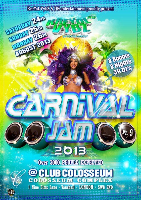 KreYoL VybZ's CARNIVAL JAM 2013 - 3 NUITS - 3 SALLES - 30 DJ, SO MANY VIBES et +  Artistes et Danseurs