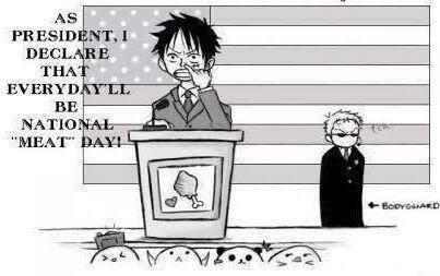 Pour que Monkey D. Luffy sois président.