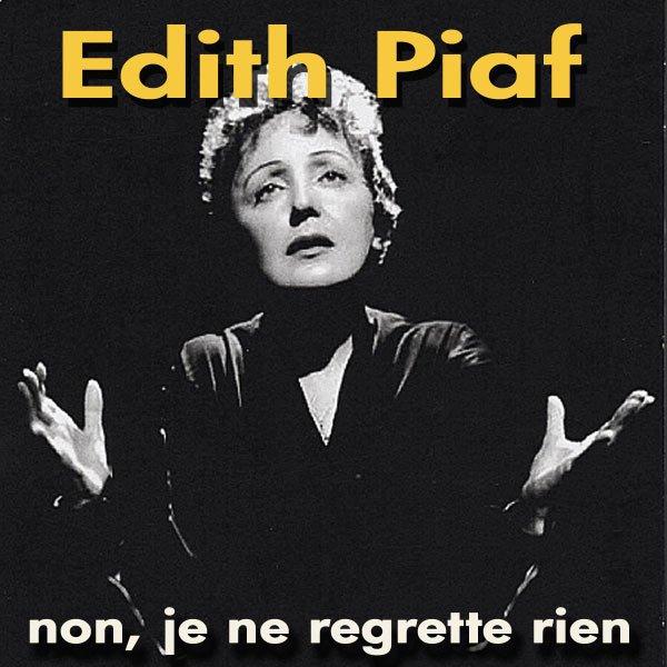 1961    Edith Piaf - Non, Je ne regrette rien