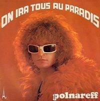 1970  MICHEL POLNAREFF On ira tous au paradis