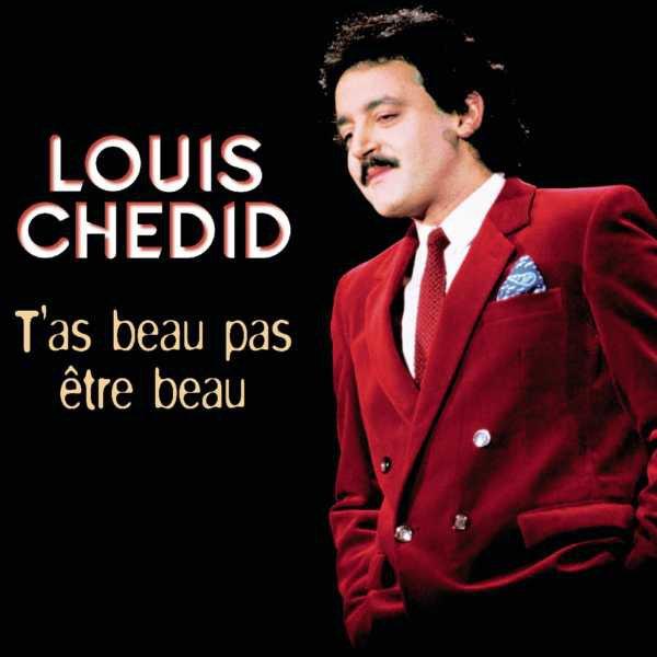 2000 Louis Chedid - T'as beau pas être Beau