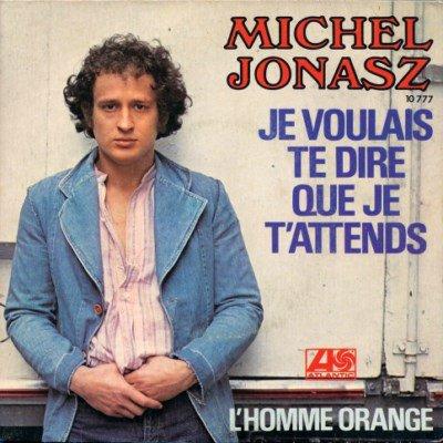 1976  Je Voulais Te Dire Que Je T'attends - Michel Jonasz