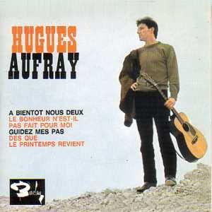 1964  DES QUE LE PRINTEMPS REVIENT. HUGUES AUFRAY.