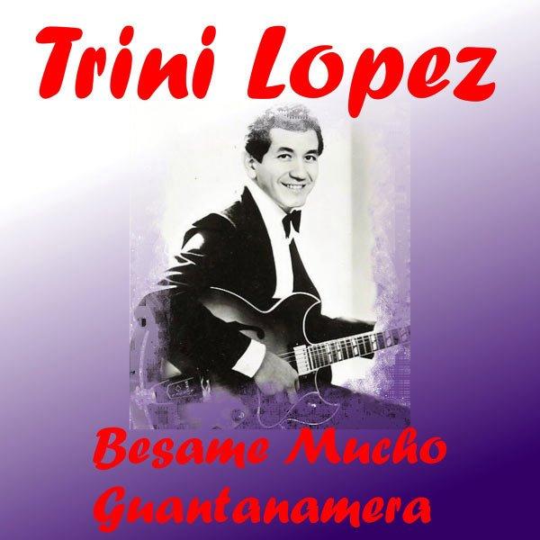 trini lopez - Besame Mucho - 1984