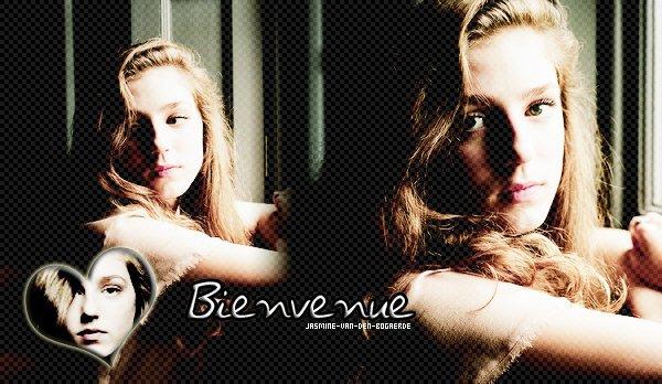 Bienvenue dans l'univers de la merveilleuse Jasmine Van Den Bogaerde ♥.