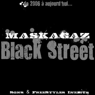/// Maskagaz - Black Street  ///