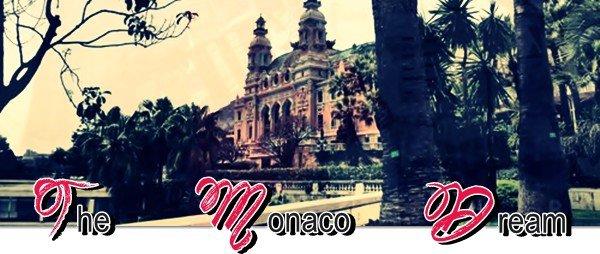Bienvenue à Monaco.  TheMonacoDream