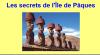 Les secrets de l'Île de Pâques.