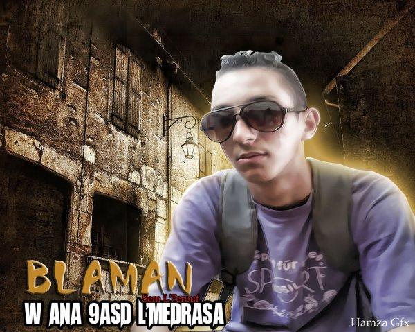 blaman--w ana 9aSséD L Medrassa   (2éme ExtraiT de L'album Nor w DLam)