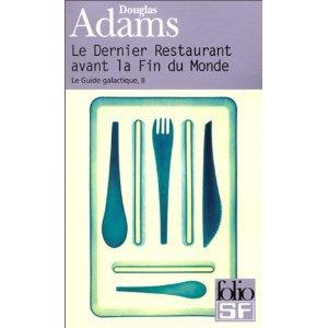 le derniers restaurant avant la fin d u monde  : douglas adams