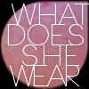WhatDoesSheWear