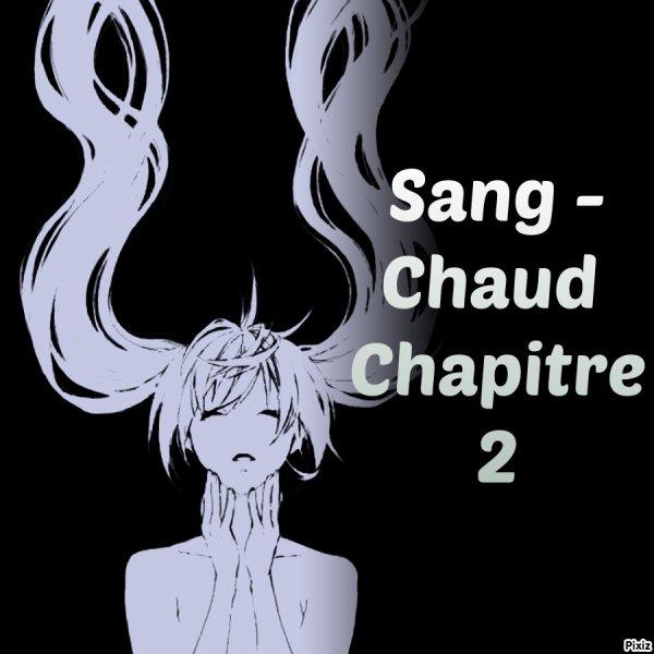 Sang chaud chapitre 2