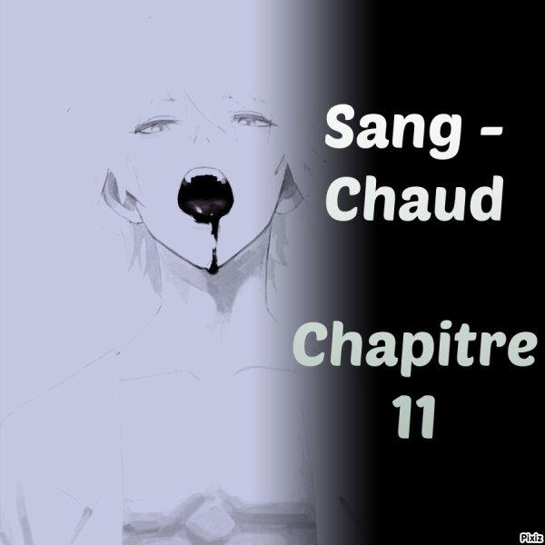 Sang chaud chapitre 11