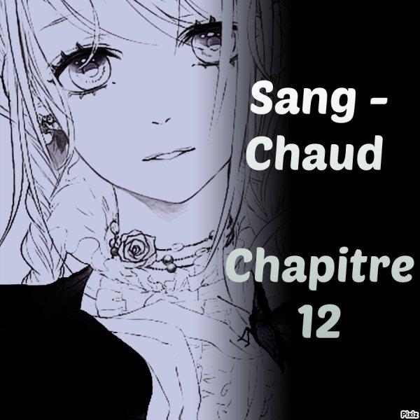 Sang chaud chapitre 12