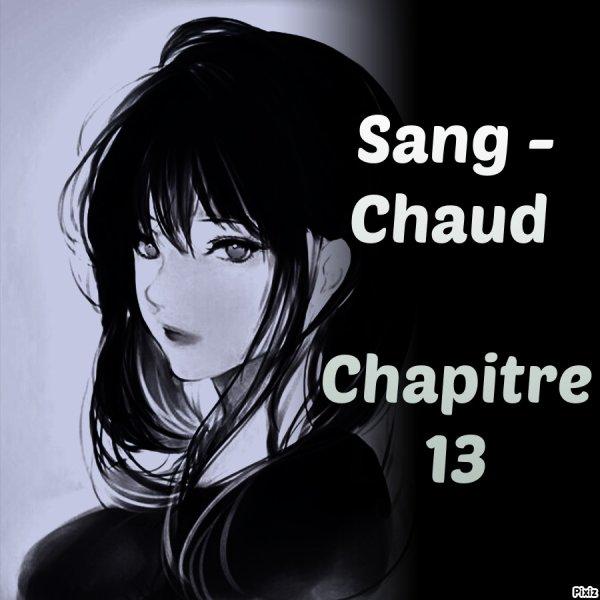 Sang chaud chapitre 13