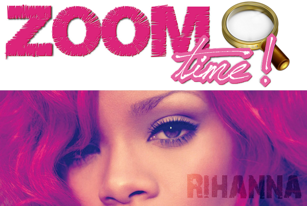 ✎ Rubrique : Z O O M s t a r t i m e ღ Rihanna ♥