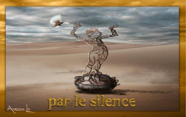 Par le silence...