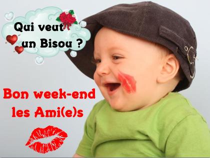 Tres bon week end a toutes et tous bisous - Bon week end a tous ...