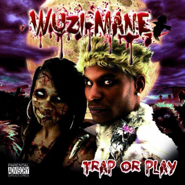 """Wuzi Mane """"Trap Or Play"""""""