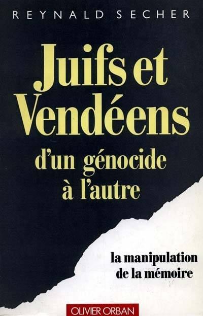 Mr REYNALD SECHER - Du génocide au mémoricide