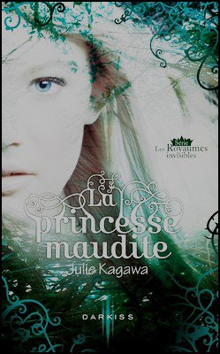 Saga Les royaumes invisible ( VO The Iron Fey ) Julie Kagawa