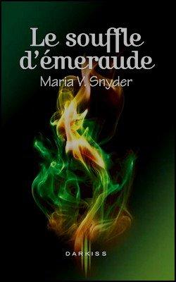 Trilogie les portes du secret Maria V. Snyder