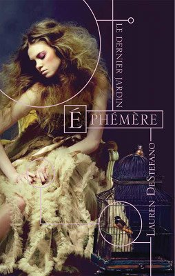 Trilogie Le dernier Jardin Lauren Destephano