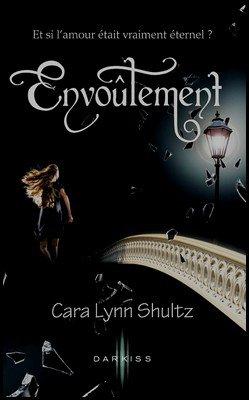 Saga Envoutement Cara Lynn Shultz