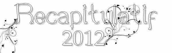 Récapitulatif de l'année 2012