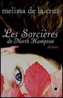 Saga Les sorcières de North Hampton Melissa De La Cruz