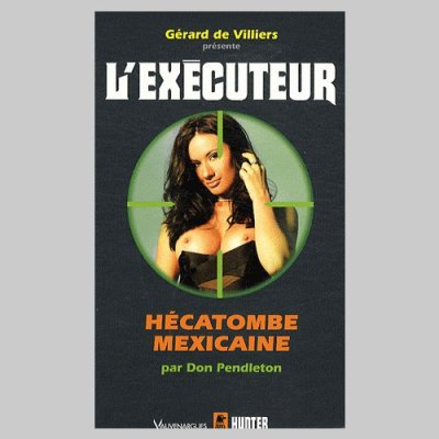Hécatombe Mexicaine (l'Exécuteur T276) de Don Pendleton