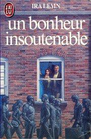 Un Bonheur Insoutenable-Ira Levin