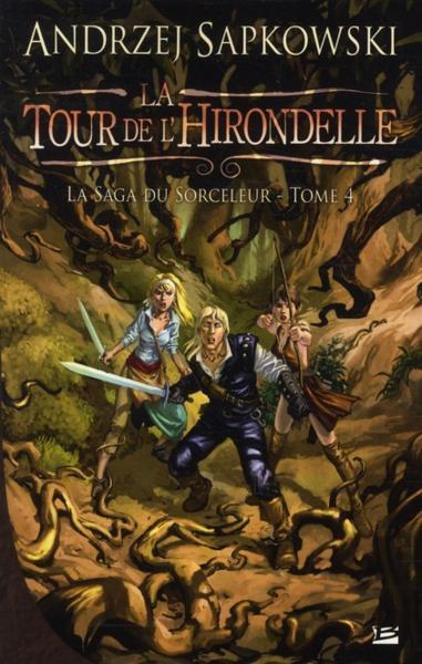 La Tour de l'Hirondelle (la Saga du Sorceleur T4) -Andrzej Sapkowski