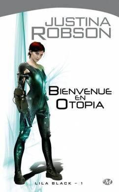 Bienvenue en Otopia (Lila Black T1) -Justina Robson